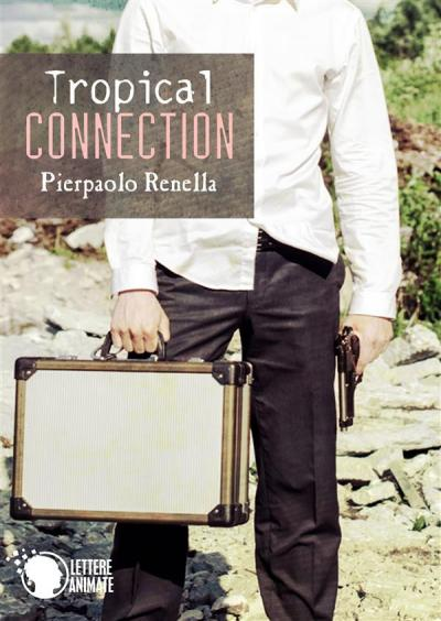 Tropical Connection di Pierpaolo Renella